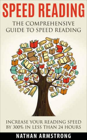 Book cover Speed Reading: The Comprehensive Guide To Speed Reading