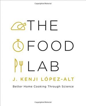 Book cover The Food Lab: Better Home Cooking Through Science