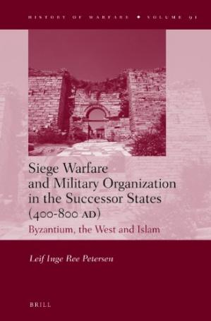 A capa do livro Siege Warfare and Military Organization in the Successor States (400-800 AD): Byzantium, the West and Islam