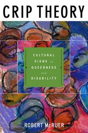 Book cover Crip Theory: Cultural Signs of Queerness and Disability