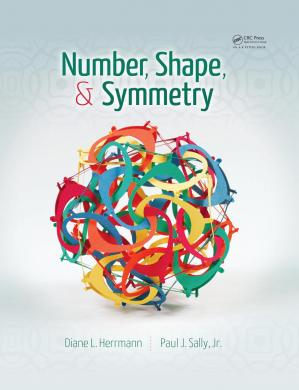 Copertina Number, Shape, & Symmetry: An Introduction to Number Theory, Geometry, and Group Theory