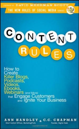 Book cover Content Rules: How to Create Killer Blogs, Podcasts, Videos, Ebooks, Webinars (and More) That Engage Customers and Ignite Your Business (New Rules Social Media Series)