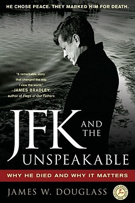 Book cover JFK and the Unspeakable: Why He Died and Why It Matters