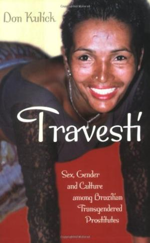 Book cover Travesti: Sex, Gender, and Culture among Brazilian Transgendered Prostitutes