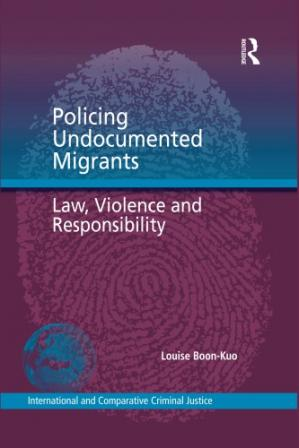 Copertina Policing Undocumented Migrants: Law, Violence and Responsibility