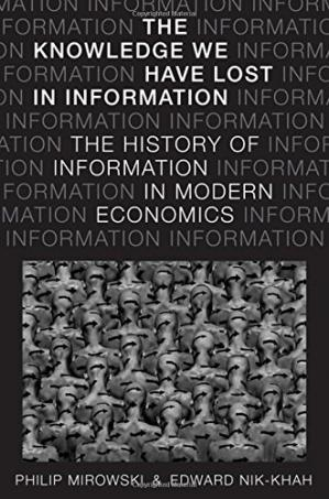 पुस्तक कवर The knowledge we have lost in information : the history of information in modern economics
