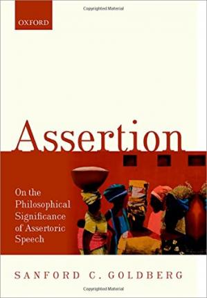 Book cover Assertion: On the Philosophical Significance of Assertoric Speech