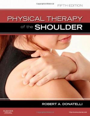 Book cover Physical Therapy of the Shoulder, 5th Edition (Clinics in Physical Therapy)