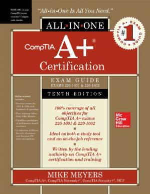 书籍封面 CompTIA A+ Certification All-in-One Exam Guide , Tenth Edition (Exams 220-1001 & 220-1002)