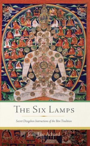 Book cover The Six Lamps: Secret Dzogchen Instructions of the Bön Tradition