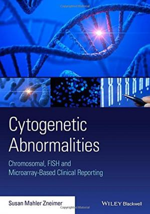 Sampul buku Cytogenetic Abnormalities: Chromosomal, FISH, and Microarray-Based Clinical Reporting and Interpretation of Result
