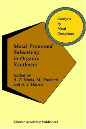 کتاب کی کور جلد Metal Promoted Selectivity in Organic Synthesis
