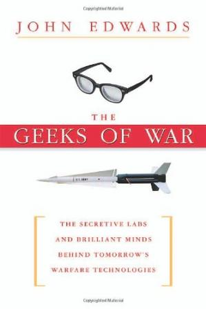 Copertina The Geeks of War: The Secretive Labs and Brilliant Minds Behind Tomorrow's Warfare Technologies