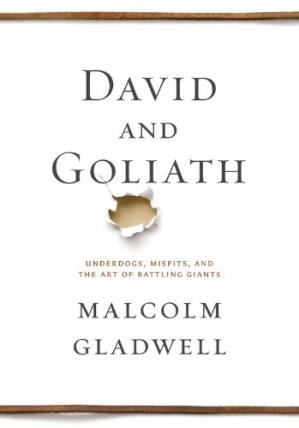 غلاف الكتاب David and Goliath: Underdogs, Misfits, and the Art of Battling Giants