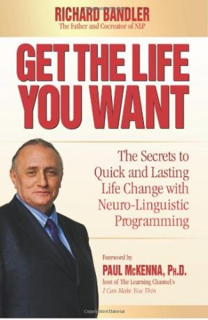 表紙 Get the Life You Want: Foreword by Paul McKenna. The Secrets to Quick & Lasting Life Change
