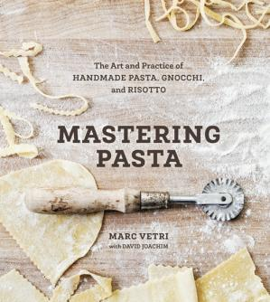 Okładka książki Mastering pasta: the art and practice of handmade pasta, gnocchi, and risotto
