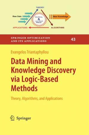 Book cover Data Mining and Knowledge Discovery via Logic-Based Methods: Theory, Algorithms, and Applications