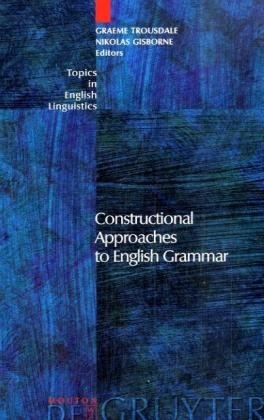 Book cover Constructional Approaches to English Grammar