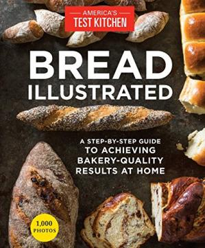 Book cover Bread Illustrated: A Step-By-Step Guide to Achieving Bakery-Quality Results at Home