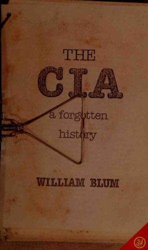 Book cover The CIA: A Forgotten History | US Global Interventions Since World War 2