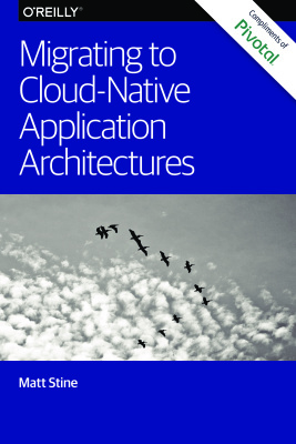 Book cover Migrating to Cloud Native Application Architectures