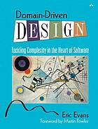 Book cover Domain-driven design : tackling complexity in the heart of software