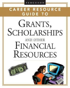 Buchdeckel Ferguson Career Resource Guide to Grants, Scholarships, And Other Financial Resources