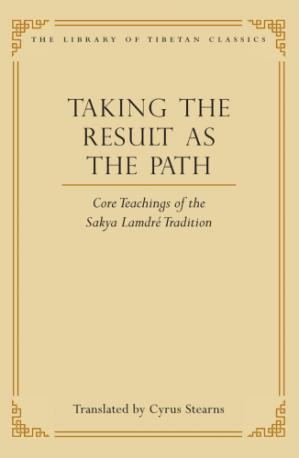Sampul buku Taking the Result as the Path: Core Teachings of the Sakya Lamdre Tradition (Library of Tibetan Classics Book 4)
