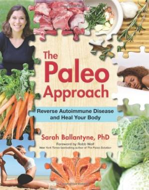 Book cover The Paleo Approach: Reverse Autoimmune Disease and Heal Your Body