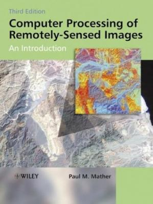 Book cover Computer Processing of Remotely-Sensed Images: An Introduction