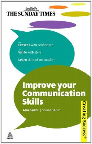 Copertina Improve Your Communication Skills: Present with Confidence; Write with Style; Learn Skills of Persuasion