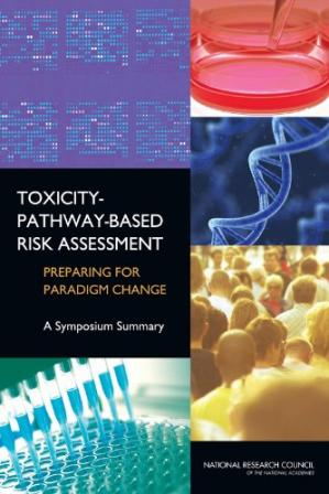 Book cover Toxicity Pathway-Based Risk Assessment: Preparing for Paradigm Change: A Symposium Summary