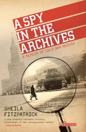 Book cover A Spy in the Archives: A Memoir of Cold War Russia