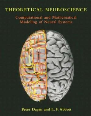 Book cover Theoretical Neuroscience - Computational and Mathematical Modeling of Neural Systems