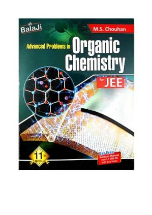 Book cover Balaji Advanced Problems in Organic Chemistry Part 1 upto page 240 by M S Chouhan for IIT JEE main advanced and Chemistry Olympiad NSEC INChO