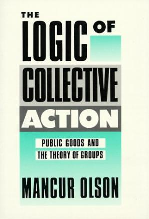 Copertina The Logic of Collective Action: Public Goods and the Theory of Groups, Second printing with new preface and appendix