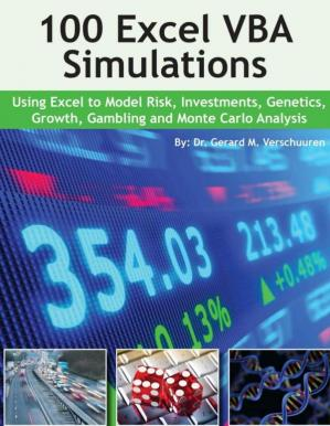 Book cover 100 Excel VBA Simulations: Using Excel VBA to Model Risk, Investments, Genetics. Growth, Gambling, and Monte Carlo Analysis