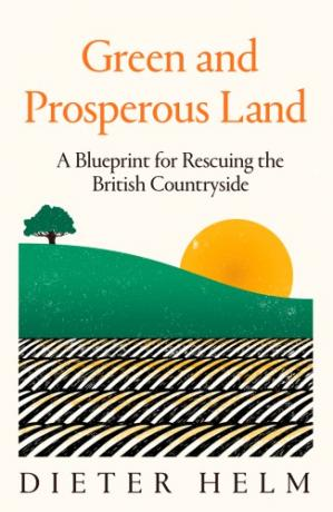 Book cover Green and Prosperous Land: A Blueprint for Rescuing the British Countryside