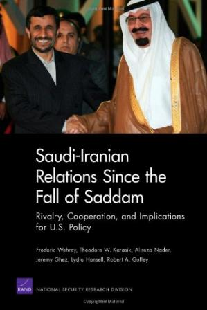 Book cover Saudi-Iranian Relations Since the Fall of Saddam: Rivalry, Cooperation, and Implications for U.S. Policy