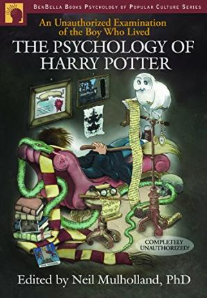 Book cover The Psychology of Harry Potter: An Unauthorized Examination of the Boy Who Lived