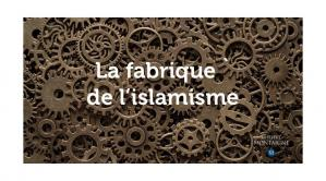 Book cover La fabrique de l'islamisme