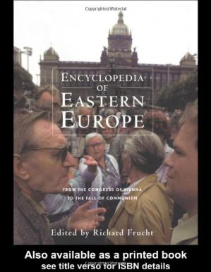 Book cover Encyclopedia of Eastern Europe: From the Congress of Vienna to the Fall of Communism