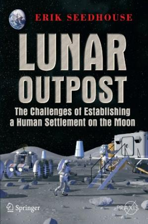 A capa do livro Lunar Outpost: The Challenges of Establishing a Human Settlement on the Moon