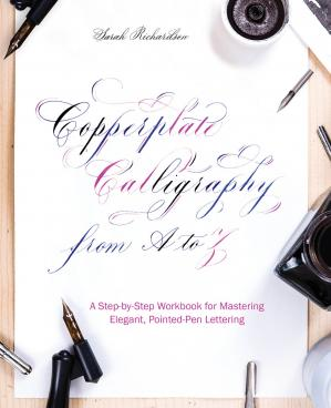 Book cover Copperplate Calligraphy From a to Z: A Step-By-Step Workbook for Mastering Elegant, Pointed-Pen Lettering