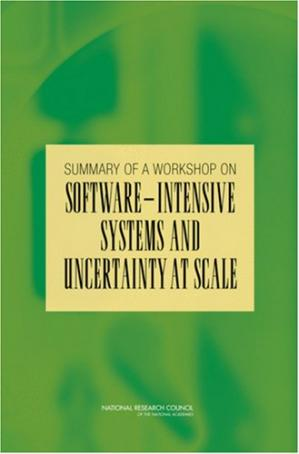 Обкладинка книги Summary of a Workshop for Software-Intensive Systems and Uncertainty at Scale