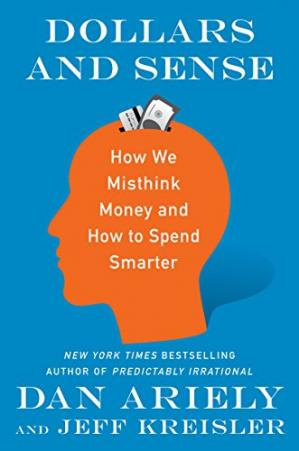 Book cover Dollars and Sense: How We Misthink Money and How to Spend Smarter