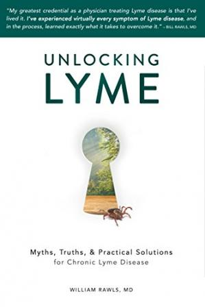 Book cover Unlocking Lyme: Myths, Truths, and Practical Solutions for Chronic Lyme Disease