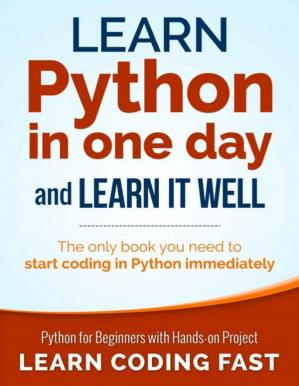 Обложка книги Python: Learn Python in One Day and Learn It Well. Python for Beginners with Hands-on Project. (Learn Coding Fast with Hands-On Project Book 1)