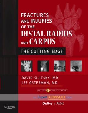 Book cover Fractures and Injuries of the Distal Radius and Carpus: The Cutting Edge - Expert Consult: Online and Print (Expert Consult Title: Online + Print)