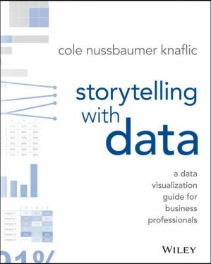 Обложка книги Storytelling with Data: A Data Visualization Guide for Business Professionals